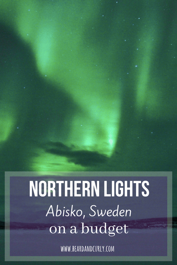 northern lights on a budget, Northern Lights in Abisko Sweden on a Budget, aurora, budget, backpacker, cheap, northern lights, #northernlights #budget #travel #backpacking #europe www.beardandcurly.com