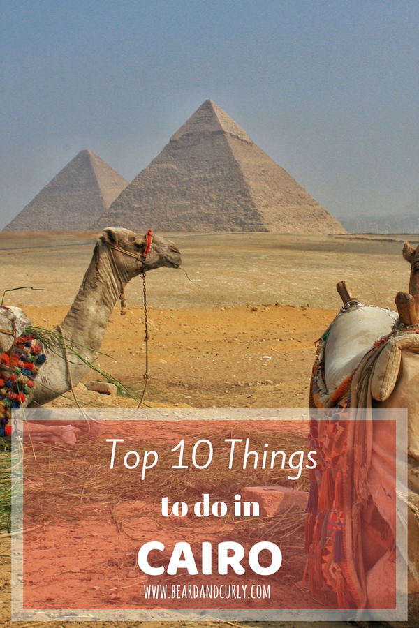 Top 10 Things to do in Cairo, Egypt, Alexandria, Nile, Luxor, Aswan, Cairo, Dahab, Scuba, Red Sea, White Desert, Egypt, Middle East #egypt #travel #tourism #backpacking www.beardandcurly.com